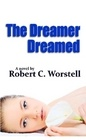 The Dreamer Dreamed - novel